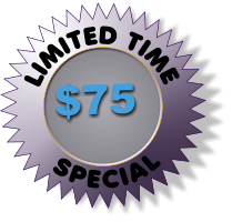LIMITED TIME  SPECIAL $75